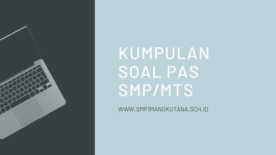 Kumpulan Soal PAS Semester 1 (Ganjil) Jenjang SMP/MTs 2020/2021