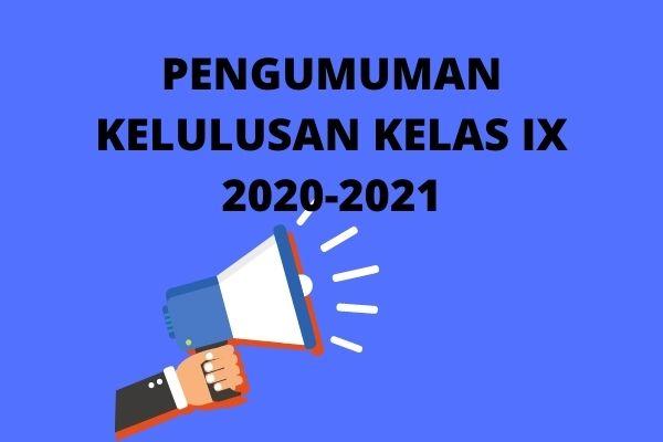 Pengumuman Kelulusan Kelas IX Tahun 2020-2021